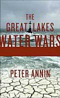 Great Lakes Water Wars by Peter Annin