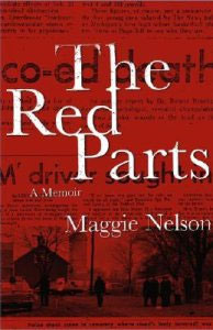 The Red Parts: A Memoir by Maggie Nelson