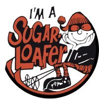 I'm a Sugar Loafer